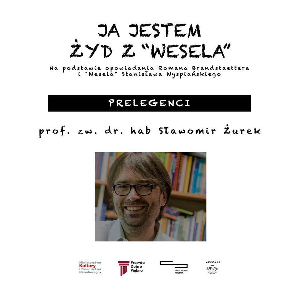 Prelegenci – prof. zw. dr. hab. Sławomir Jacek  Żurek.